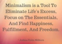 121 Ultimate Quotes on Minimalism That Will Inspire You To Live a Simpler Life